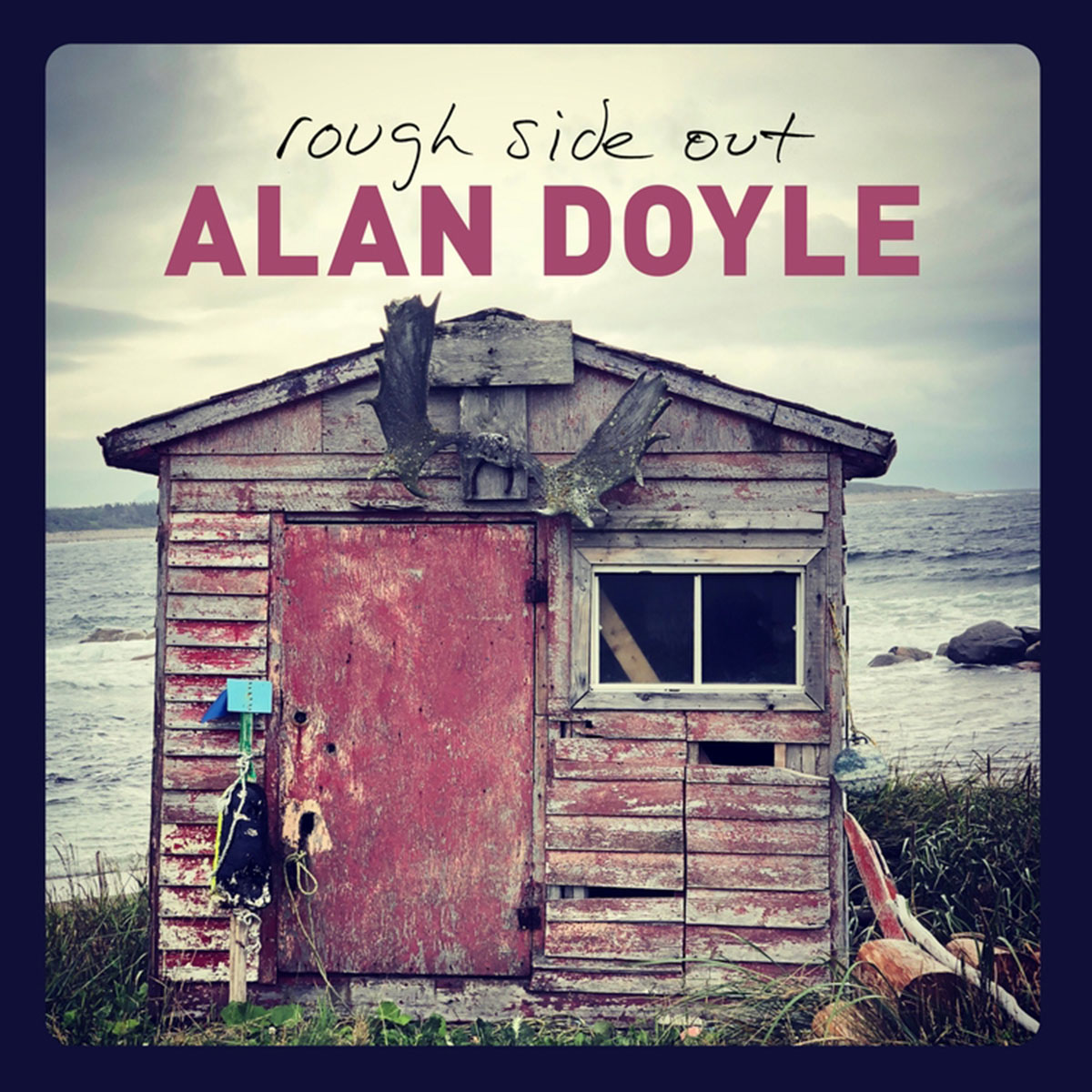 Alan Doyle - Rough Side Out