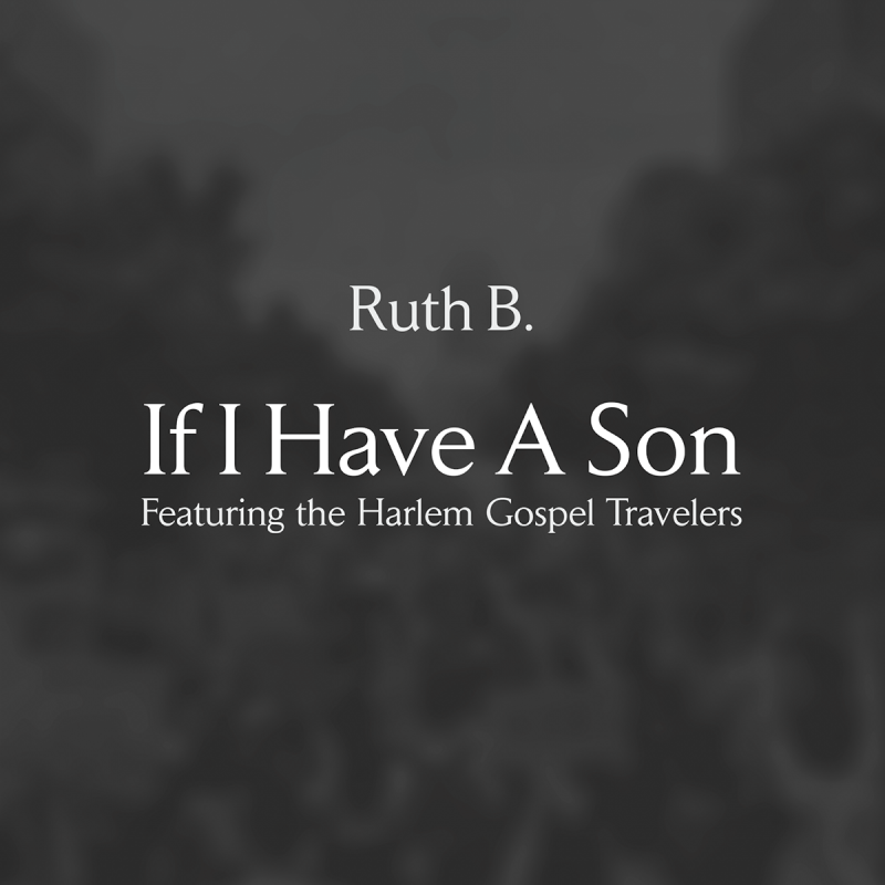 Ruth B. Debuts 'If I Have A Son' Ft The Harlem Gospel Travelers In Celebration of Black History Month