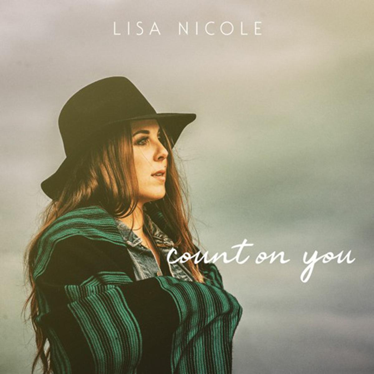 Lisa Nicole - Count On You