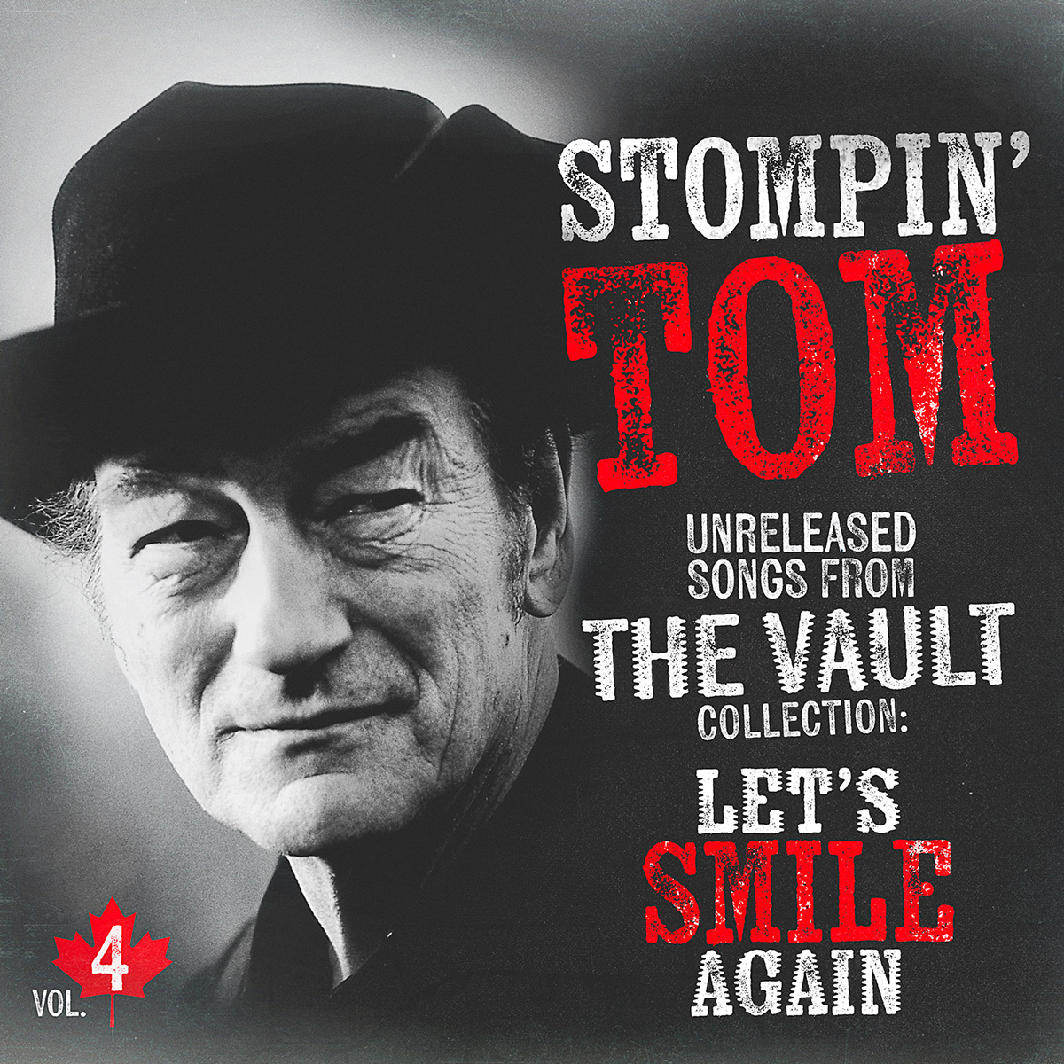 Stompin' Tom Connors Unreleased Songs from The Vault Collection Vol. 4: Let's Smile Again On June 25