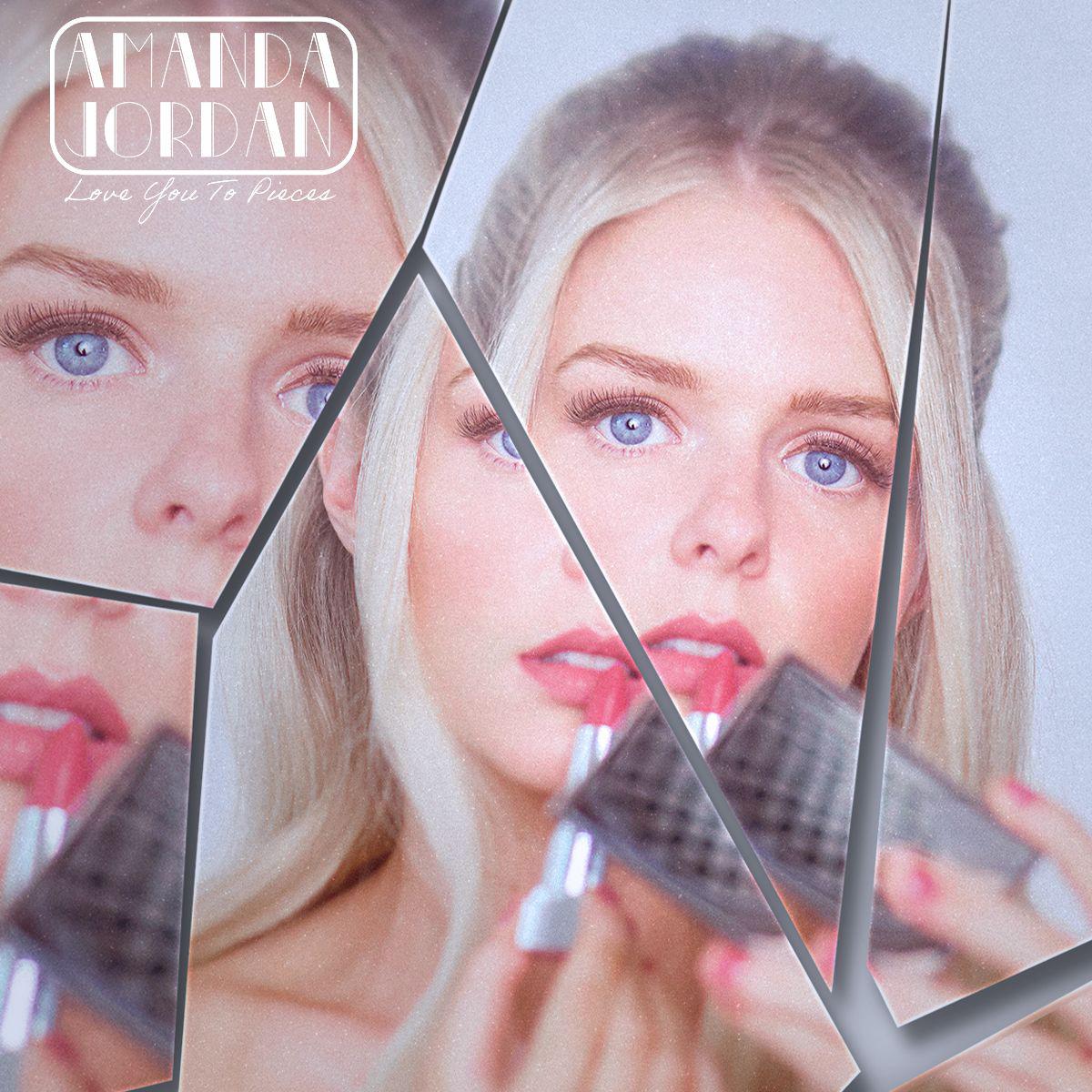 Amanda Jordan - Love You To Pieces