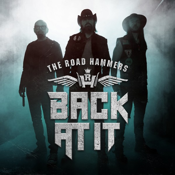 The Road Hammers – Back At It
